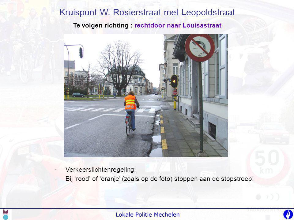 -V-Verkeerslichtenregeling; -B-Bij 'rood' of 'oranje' (zoals op de foto) stoppen aan de stopstreep; Kruispunt W. Rosierstraat met Leopoldstraat Te vol