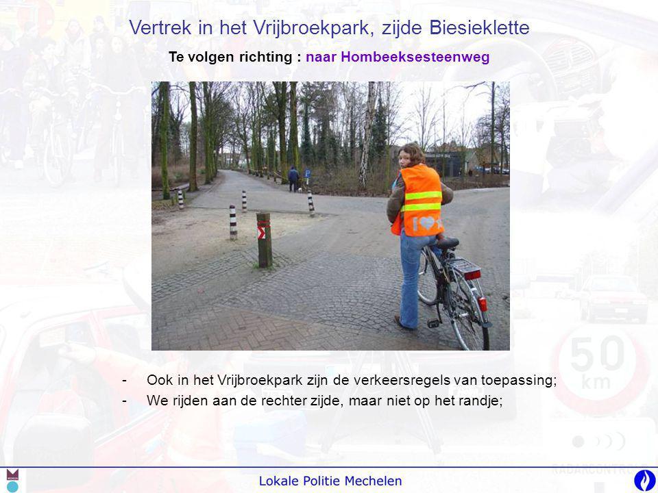 -O-Ook in het Vrijbroekpark zijn de verkeersregels van toepassing; -W-We rijden aan de rechter zijde, maar niet op het randje; Vertrek in het Vrijbroe