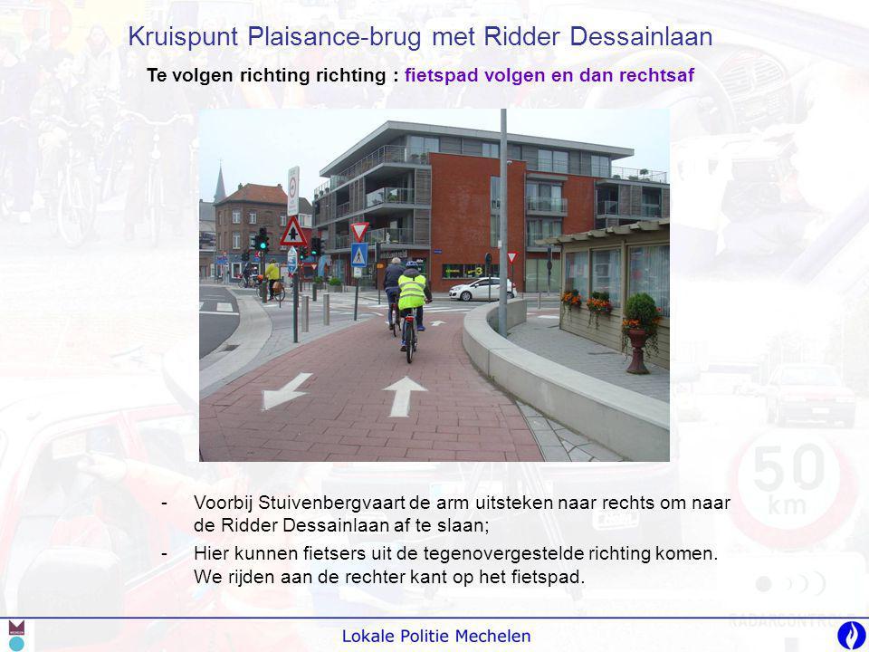 -V-Voorbij Stuivenbergvaart de arm uitsteken naar rechts om naar de Ridder Dessainlaan af te slaan; -H-Hier kunnen fietsers uit de tegenovergestelde r