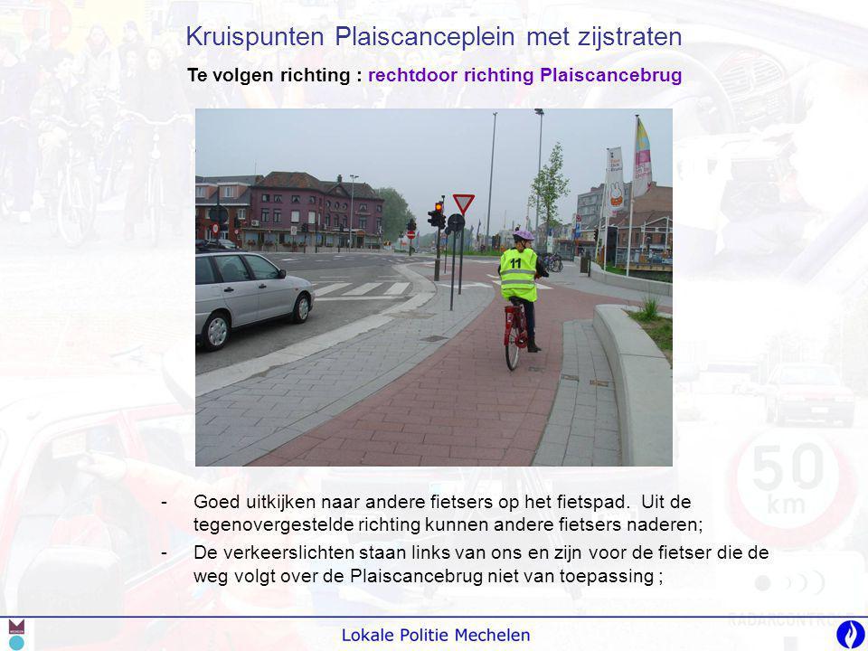 -G-Goed uitkijken naar andere fietsers op het fietspad. Uit de tegenovergestelde richting kunnen andere fietsers naderen; -D-De verkeerslichten staan