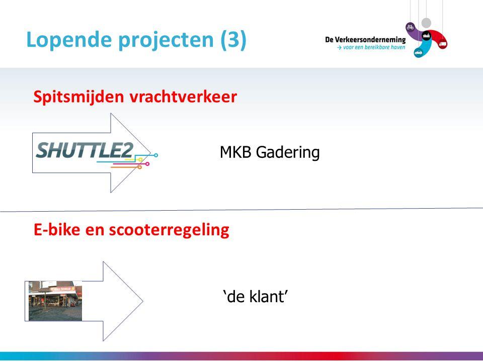 Lopende projecten (3) E-bike en scooterregeling Spitsmijden vrachtverkeer 'de klant' MKB Gadering