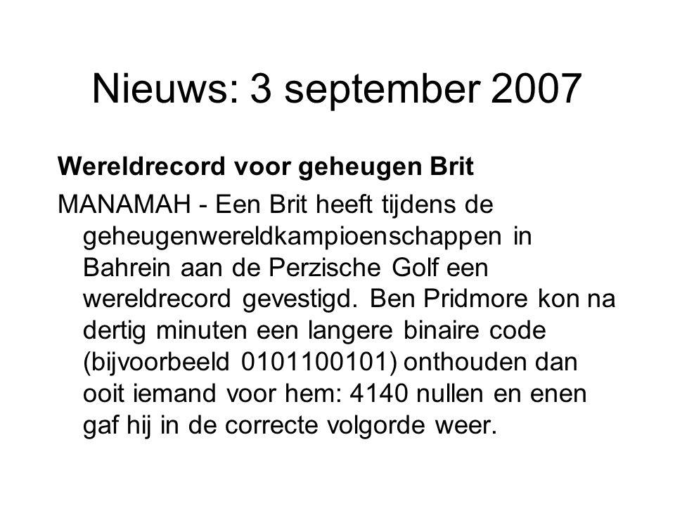 Nieuws: 3 september 2007 Wereldrecord voor geheugen Brit MANAMAH - Een Brit heeft tijdens de geheugenwereldkampioenschappen in Bahrein aan de Perzisch
