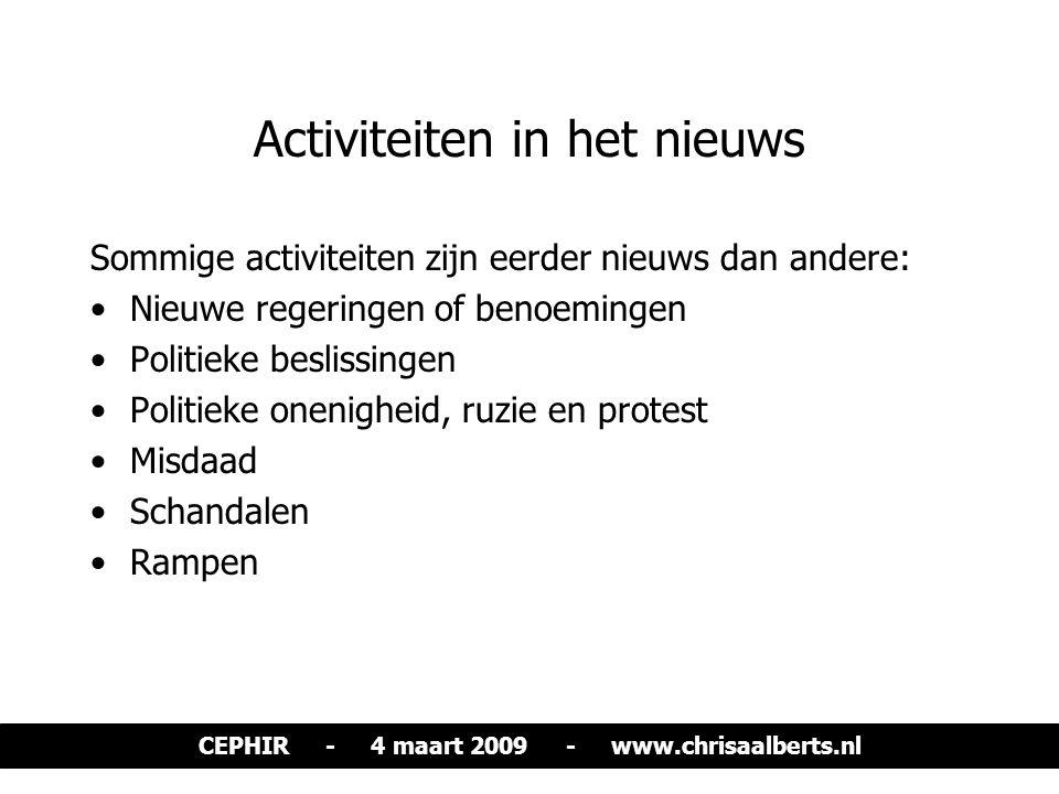 Activiteiten in het nieuws Sommige activiteiten zijn eerder nieuws dan andere: Nieuwe regeringen of benoemingen Politieke beslissingen Politieke oneni