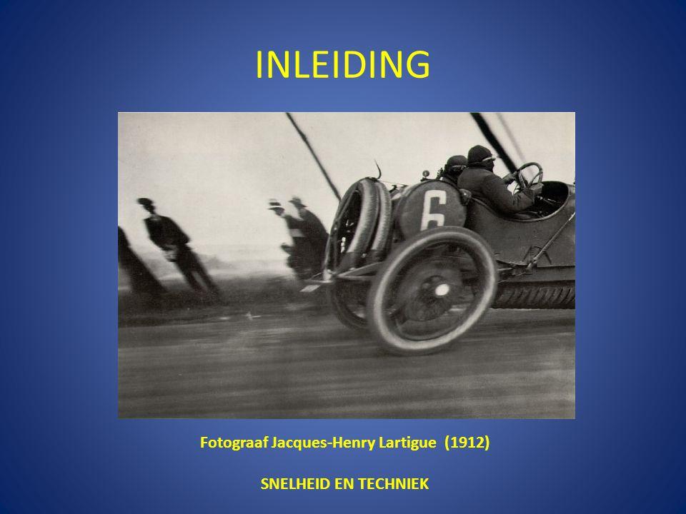 INLEIDING Fotograaf Jacques-Henry Lartigue (1912) SNELHEID EN TECHNIEK