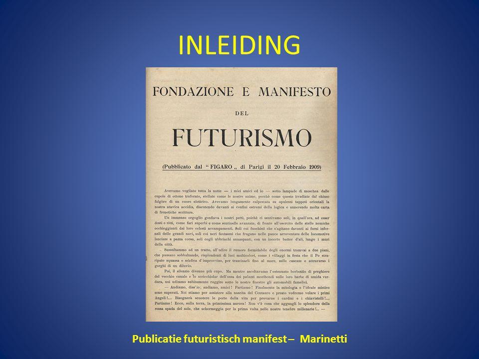 INLEIDING Publicatie futuristisch manifest – Marinetti