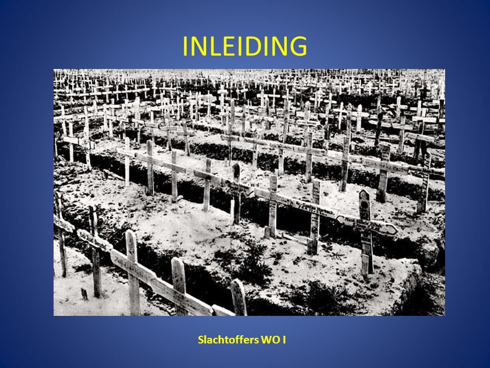 INLEIDING Slachtoffers WO I