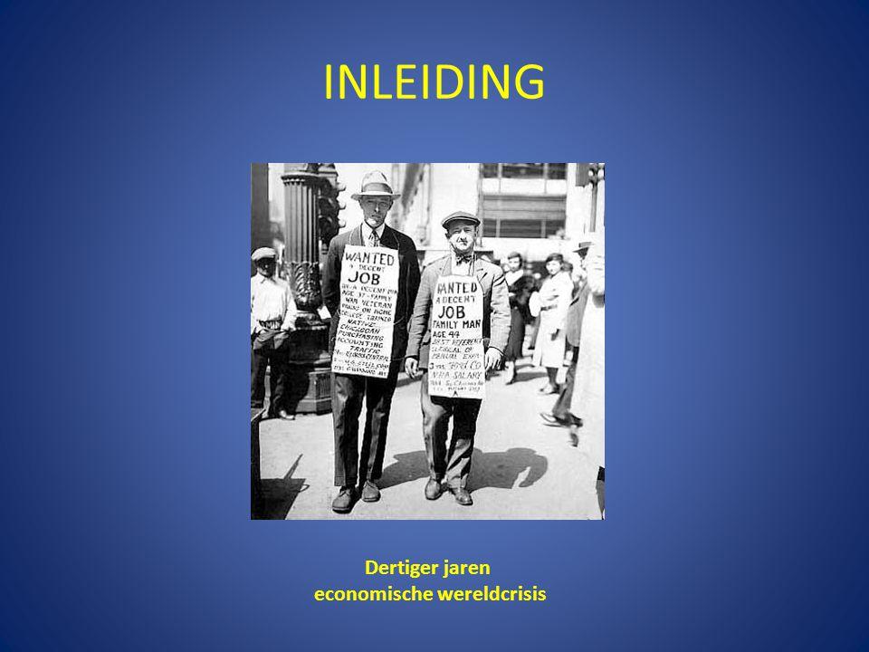 INLEIDING Dertiger jaren economische wereldcrisis