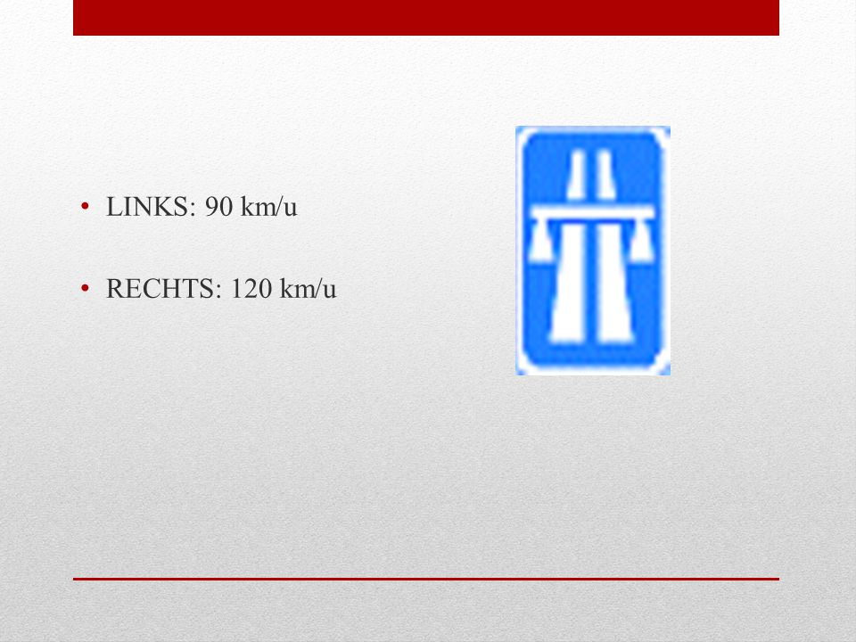LINKS: 90 km/u RECHTS: 120 km/u