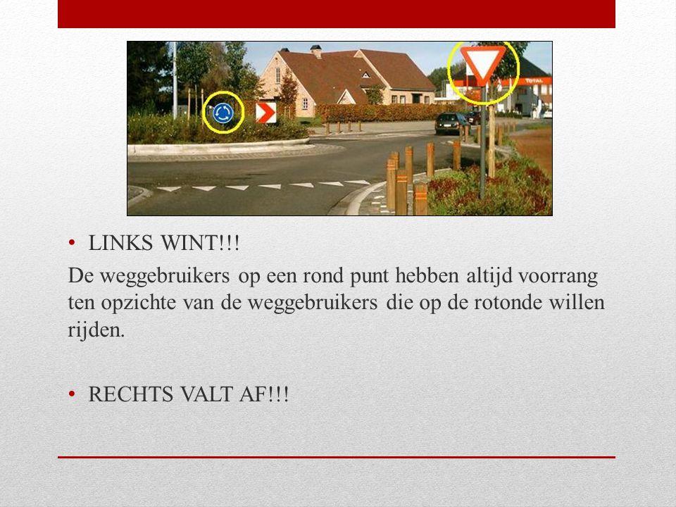 LINKS WINT!!! De weggebruikers op een rond punt hebben altijd voorrang ten opzichte van de weggebruikers die op de rotonde willen rijden. RECHTS VALT