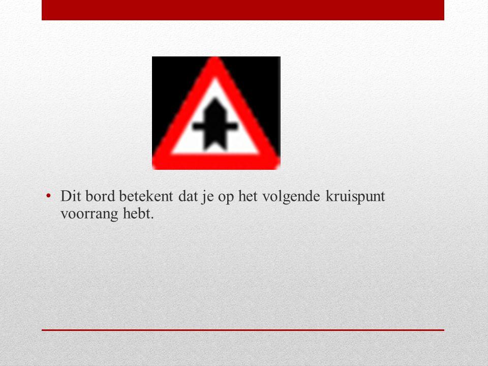 Bronnen De Baerdemaeker D.(2011) Verkeersborden: theorie en toetsen.