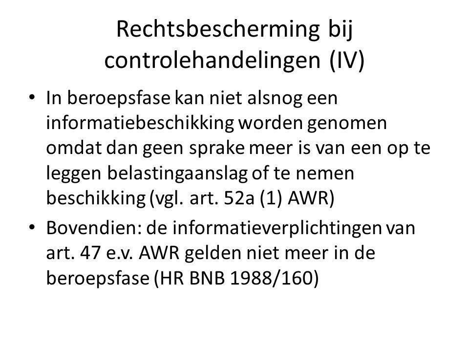 Rechtsbescherming bij controlehandelingen (V) Niet is geregeld – maar wel voor de hand ligt – dat als na afwijzing bezwaar of beroep alsnog aan informatiebeschikking wordt voldaan, geen omkering van bewijslast plaatsvindt (ondanks onherroepelijk worden informatiebeschikking) Een geschil over de vraag of alsnog voldoende aan de informatieplicht is voldaan na daartoe door de rechter gestelde termijn, wordt pas beslecht in een procedure over de belastingaanslag of beschikking