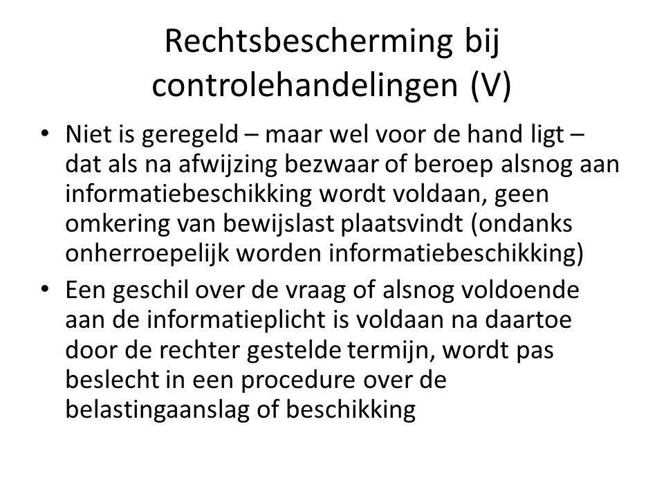 Rechtsbescherming bij controlehandelingen (VI) Voor de op eigen initiatief na te komen administratie- en bewaarplicht ex art.