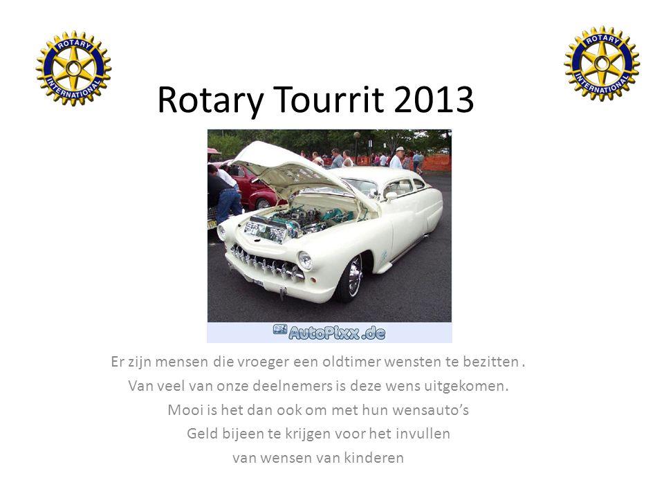 Rotary Tourrit 2013 Er zijn mensen die vroeger een oldtimer wensten te bezitten. Van veel van onze deelnemers is deze wens uitgekomen. Mooi is het dan