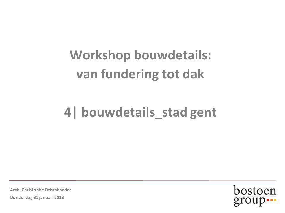 Workshop bouwdetails: van fundering tot dak 4| bouwdetails_stad gent Arch.