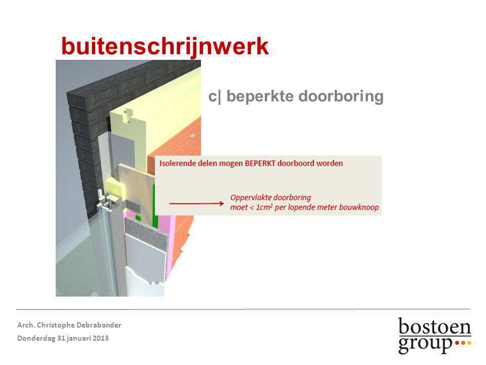 buitenschrijnwerk c| beperkte doorboring Arch. Christophe Debrabander Donderdag 31 januari 2013