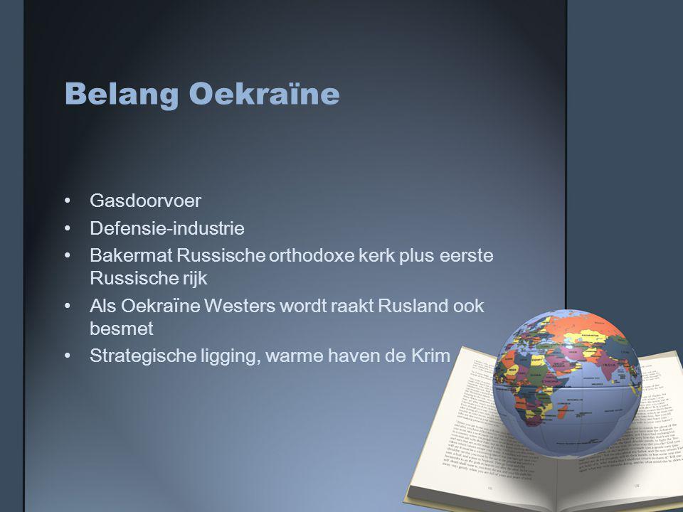 Belang Oekraïne Gasdoorvoer Defensie-industrie Bakermat Russische orthodoxe kerk plus eerste Russische rijk Als Oekraïne Westers wordt raakt Rusland ook besmet Strategische ligging, warme haven de Krim