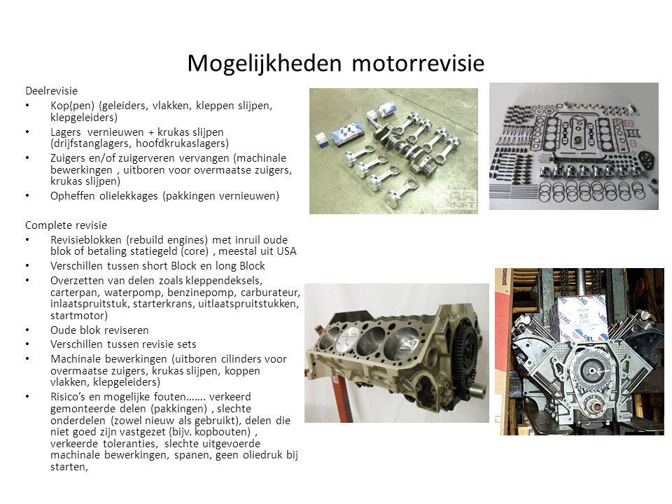 Mogelijkheden motorrevisie Deelrevisie Kop(pen) (geleiders, vlakken, kleppen slijpen, klepgeleiders) Lagers vernieuwen + krukas slijpen (drijfstanglag