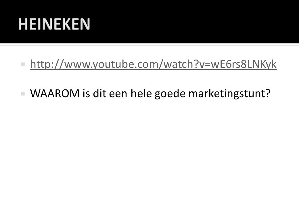  http://www.youtube.com/watch?v=wE6rs8LNKyk http://www.youtube.com/watch?v=wE6rs8LNKyk  WAAROM is dit een hele goede marketingstunt?