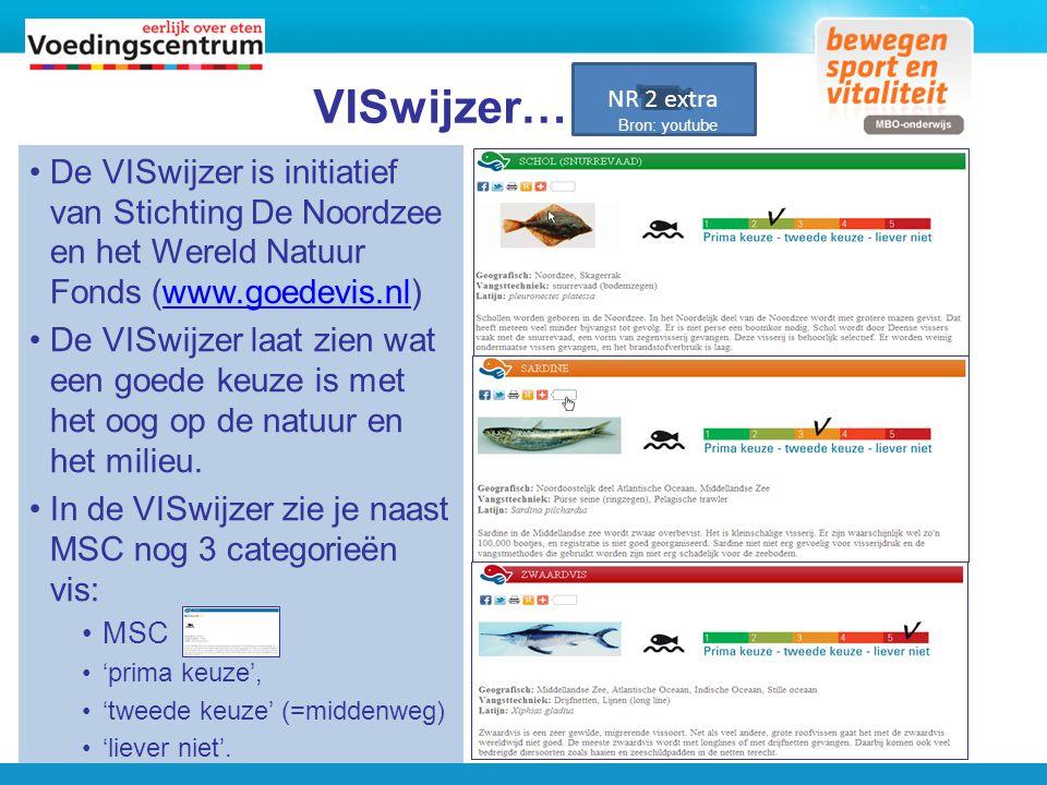 VISwijzer… De VISwijzer is initiatief van Stichting De Noordzee en het Wereld Natuur Fonds (www.goedevis.nl)www.goedevis.nl De VISwijzer laat zien wat