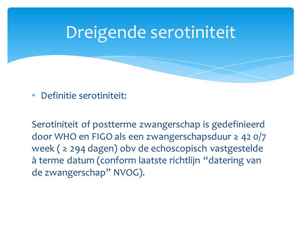 Definitie serotiniteit: Serotiniteit of postterme zwangerschap is gedefinieerd door WHO en FIGO als een zwangerschapsduur ≥ 42 0/7 week ( ≥ 294 dagen)