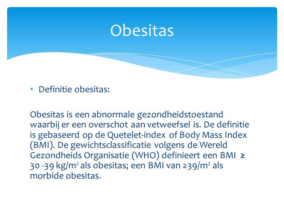 Definitie obesitas: Obesitas is een abnormale gezondheidstoestand waarbij er een overschot aan vetweefsel is. De definitie is gebaseerd op de Quetelet