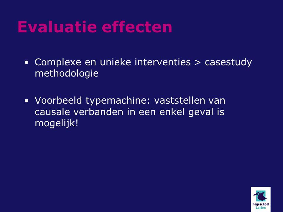 Evaluatie effecten Complexe en unieke interventies > casestudy methodologie Voorbeeld typemachine: vaststellen van causale verbanden in een enkel geval is mogelijk!