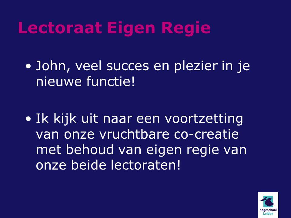 Lectoraat Eigen Regie John, veel succes en plezier in je nieuwe functie.