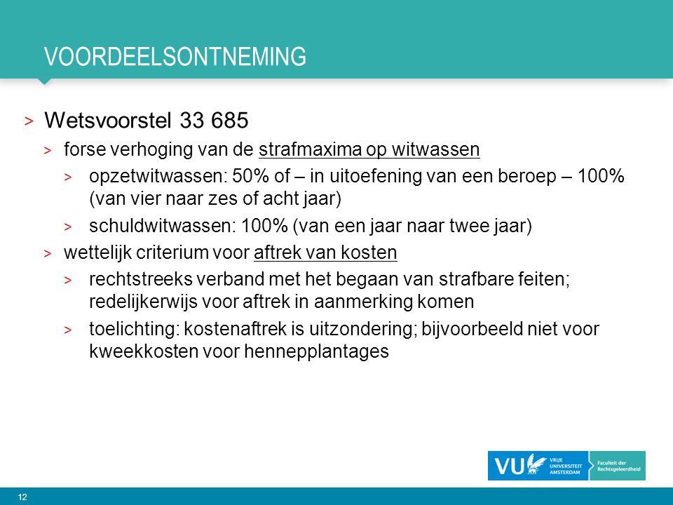 12 VOORDEELSONTNEMING > Wetsvoorstel 33 685 > forse verhoging van de strafmaxima op witwassen > opzetwitwassen: 50% of – in uitoefening van een beroep