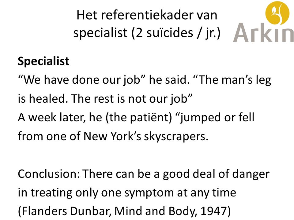 "Het referentiekader van specialist (2 suïcides / jr.) Specialist ""We have done our job"" he said. ""The man's leg is healed. The rest is not our job"" A"