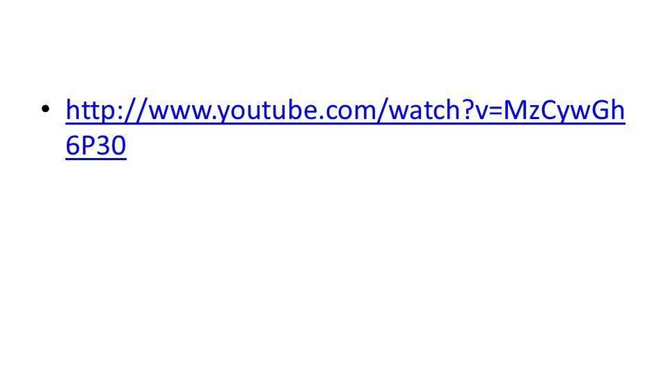 http://www.youtube.com/watch v=MzCywGh 6P30 http://www.youtube.com/watch v=MzCywGh 6P30