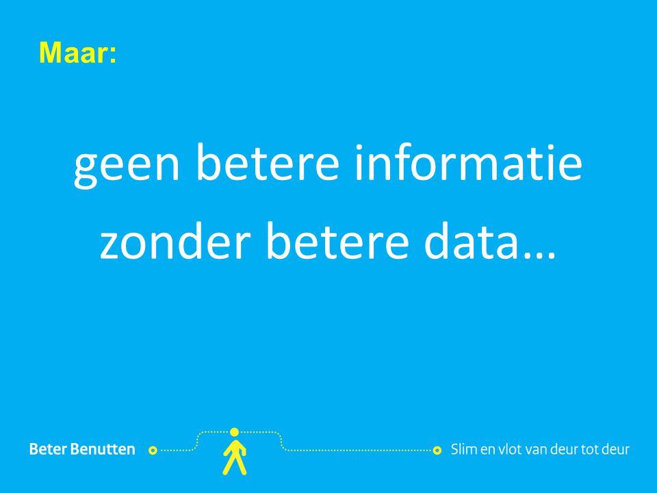 Titel hier tekst hier Maar: geen betere informatie zonder betere data…