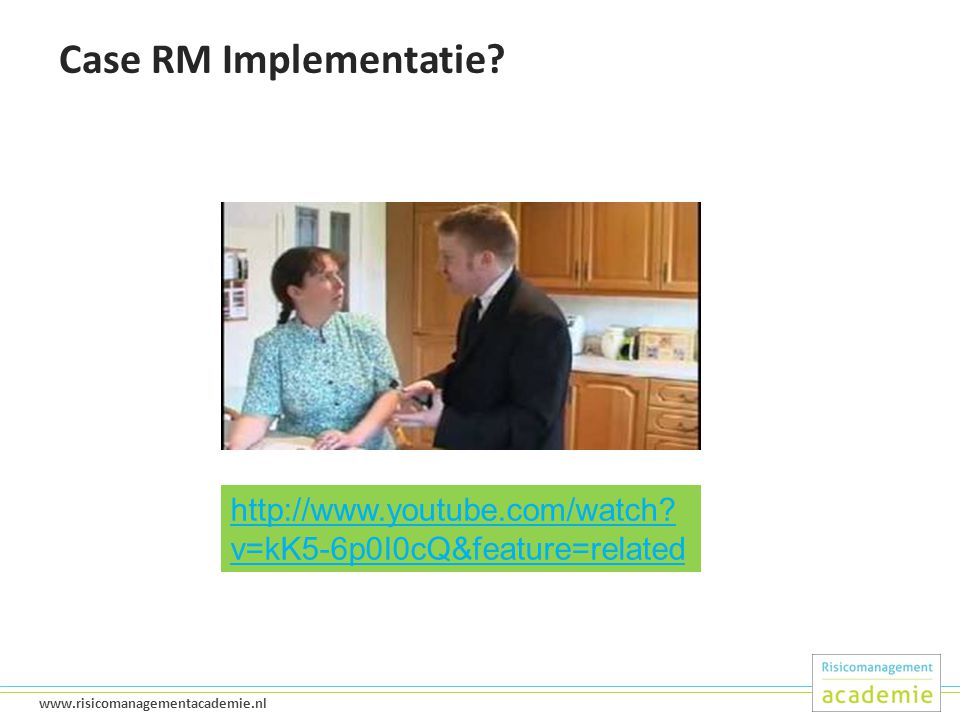 16 www.risicomanagementacademie.nl Case RM Implementatie? http://www.youtube.com/watch? v=kK5-6p0I0cQ&feature=related