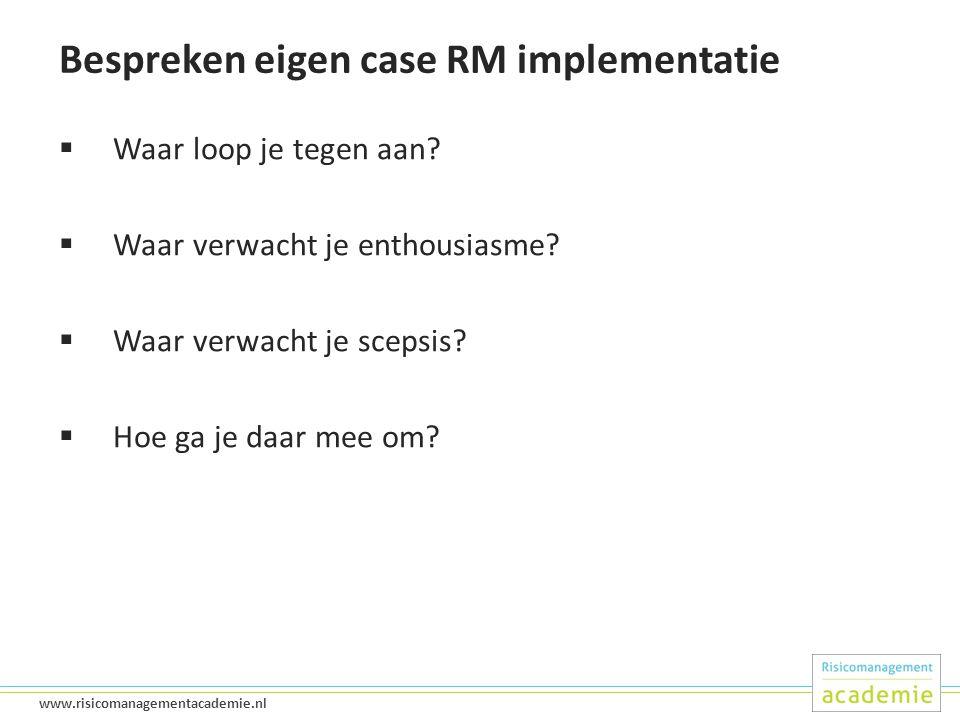 47 www.risicomanagementacademie.nl Bespreken eigen case RM implementatie  Waar loop je tegen aan.