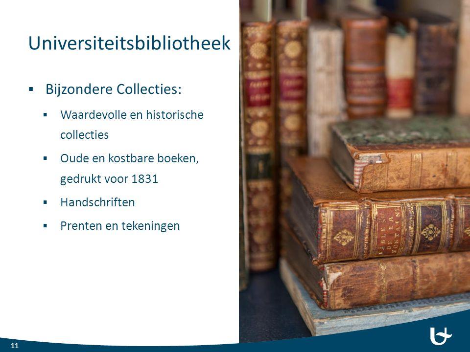 Universiteitsbibliotheek  Bijzondere Collecties:  Waardevolle en historische collecties  Oude en kostbare boeken, gedrukt voor 1831  Handschriften