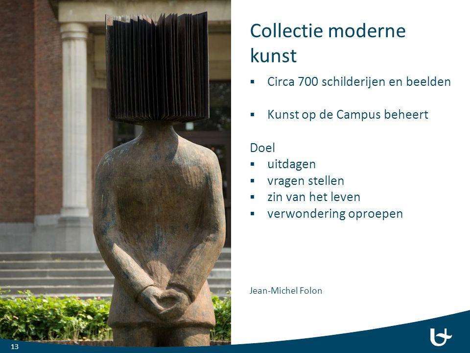 Collectie moderne kunst  Circa 700 schilderijen en beelden  Kunst op de Campus beheert Doel  uitdagen  vragen stellen  zin van het leven  verwon