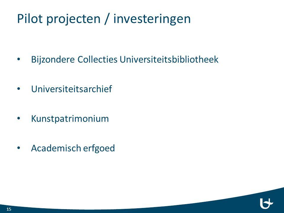 Pilot projecten / investeringen Bijzondere Collecties Universiteitsbibliotheek Universiteitsarchief Kunstpatrimonium Academisch erfgoed 15