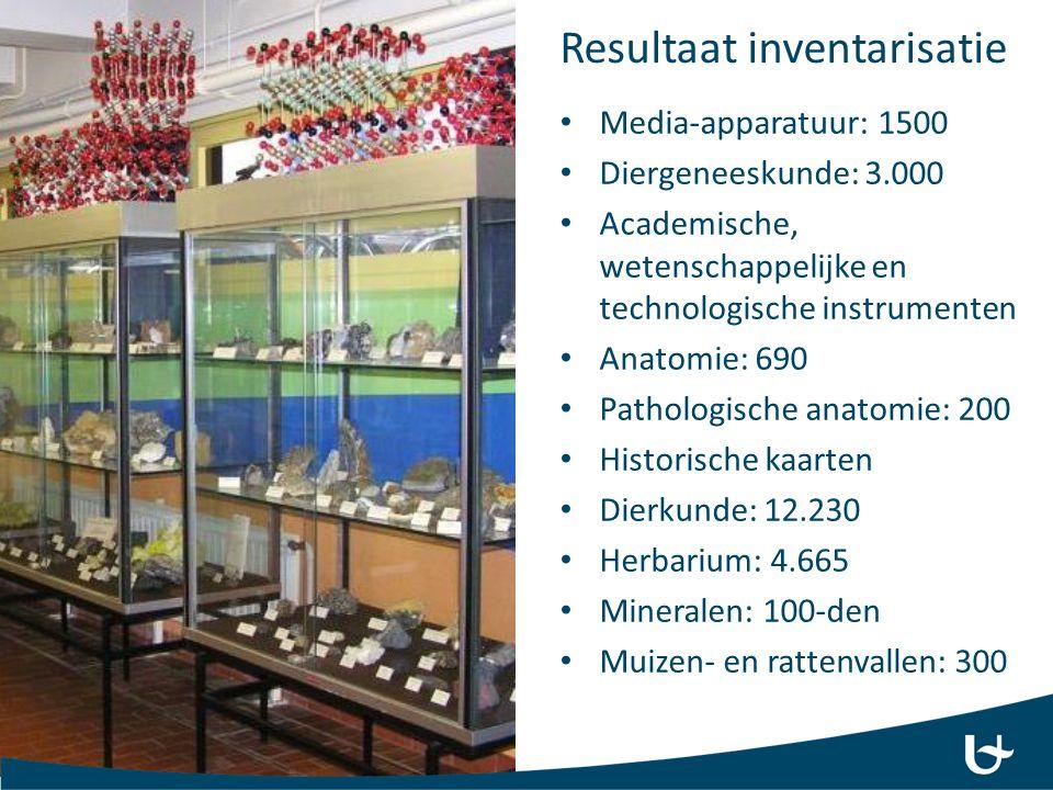Resultaat inventarisatie Media-apparatuur: 1500 Diergeneeskunde: 3.000 Academische, wetenschappelijke en technologische instrumenten Anatomie: 690 Pat
