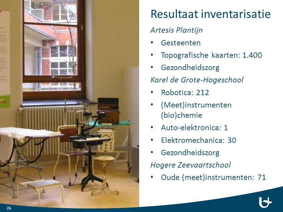 Resultaat inventarisatie Artesis Plantijn Gesteenten Topografische kaarten: 1.400 Gezondheidszorg Karel de Grote-Hogeschool Robotica: 212 (Meet)instru