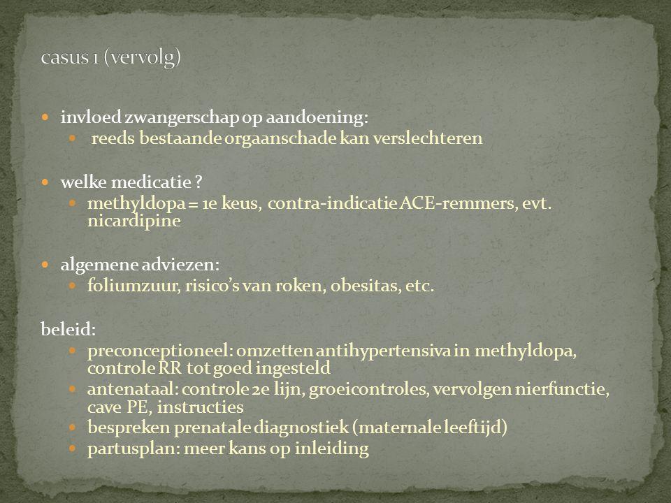 invloed zwangerschap op aandoening: reeds bestaande orgaanschade kan verslechteren welke medicatie ? methyldopa = 1e keus, contra-indicatie ACE-remmer
