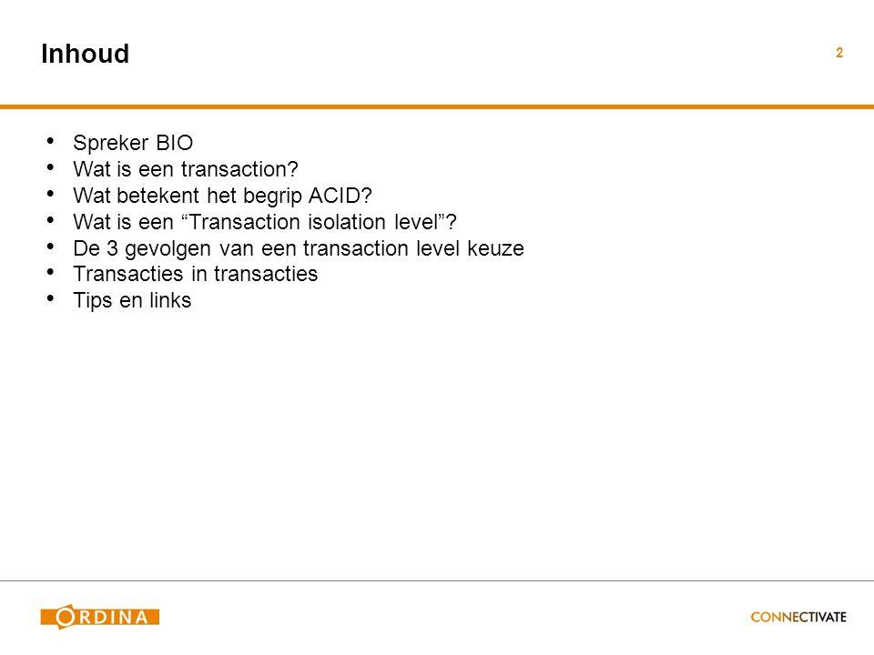 Inhoud 2 Spreker BIO Wat is een transaction. Wat betekent het begrip ACID.