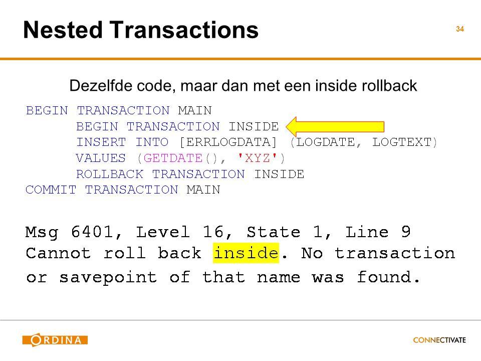 Nested Transactions Dezelfde code, maar dan met een inside rollback 34