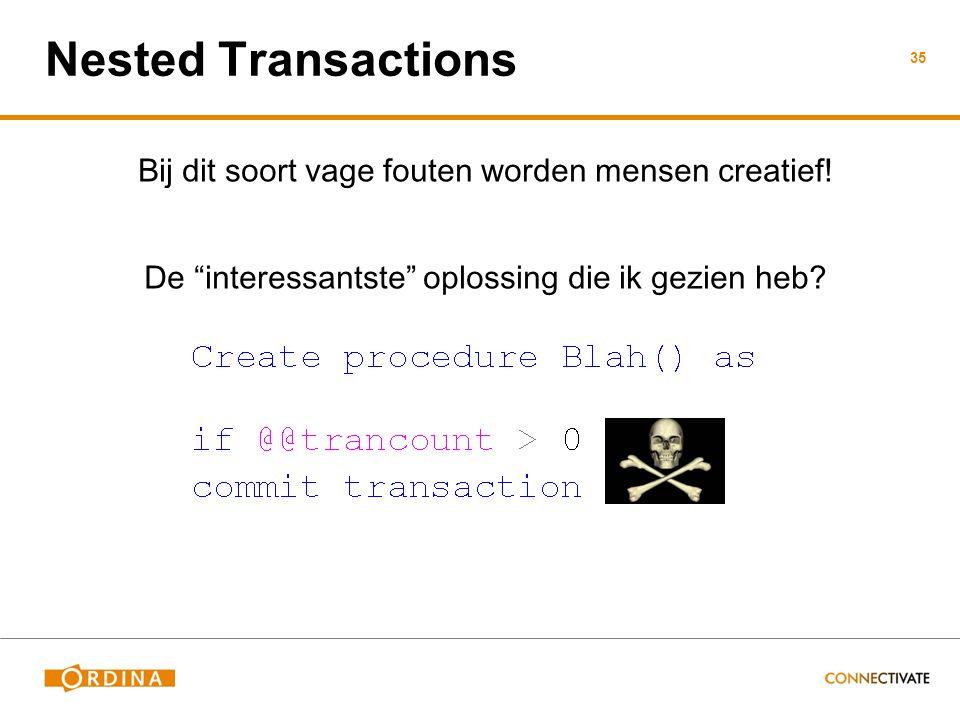 Nested Transactions Bij dit soort vage fouten worden mensen creatief.