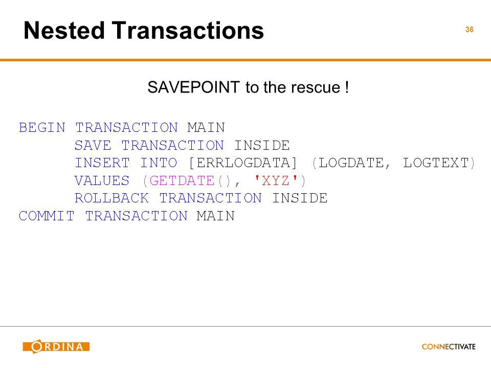 Nested Transactions SAVEPOINT to the rescue ! 36
