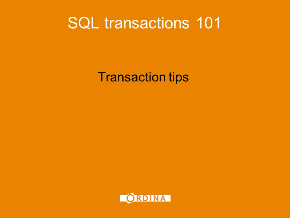 Transaction tips SQL transactions 101