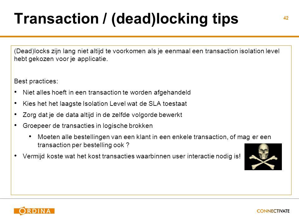 Transaction / (dead)locking tips (Dead)locks zijn lang niet altijd te voorkomen als je eenmaal een transaction isolation level hebt gekozen voor je applicatie.