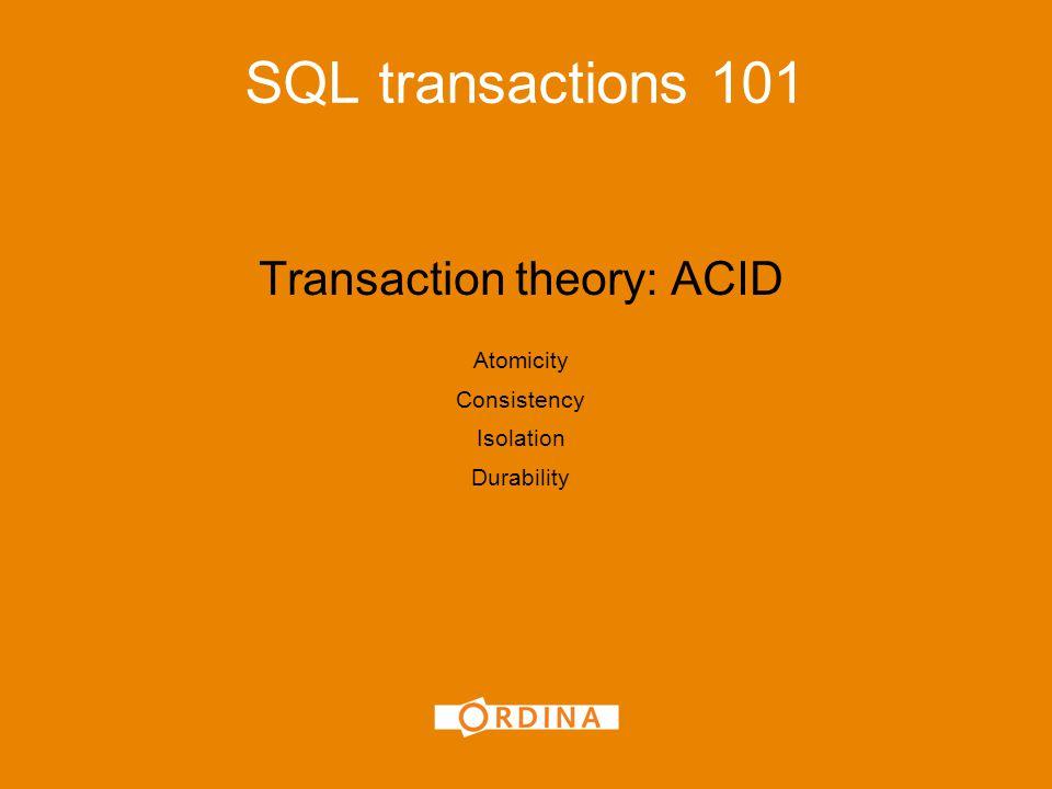 7 Transaction: ACID ACID is een set aan regels waarmee veel database systemen werken.