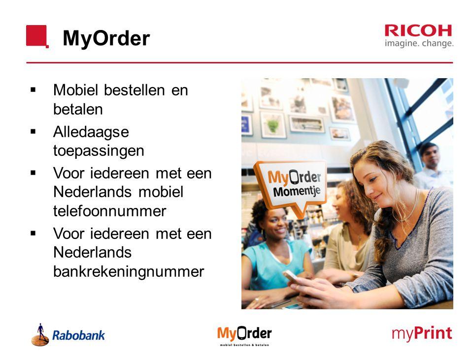 MyOrder  Mobiel bestellen en betalen  Alledaagse toepassingen  Voor iedereen met een Nederlands mobiel telefoonnummer  Voor iedereen met een Neder