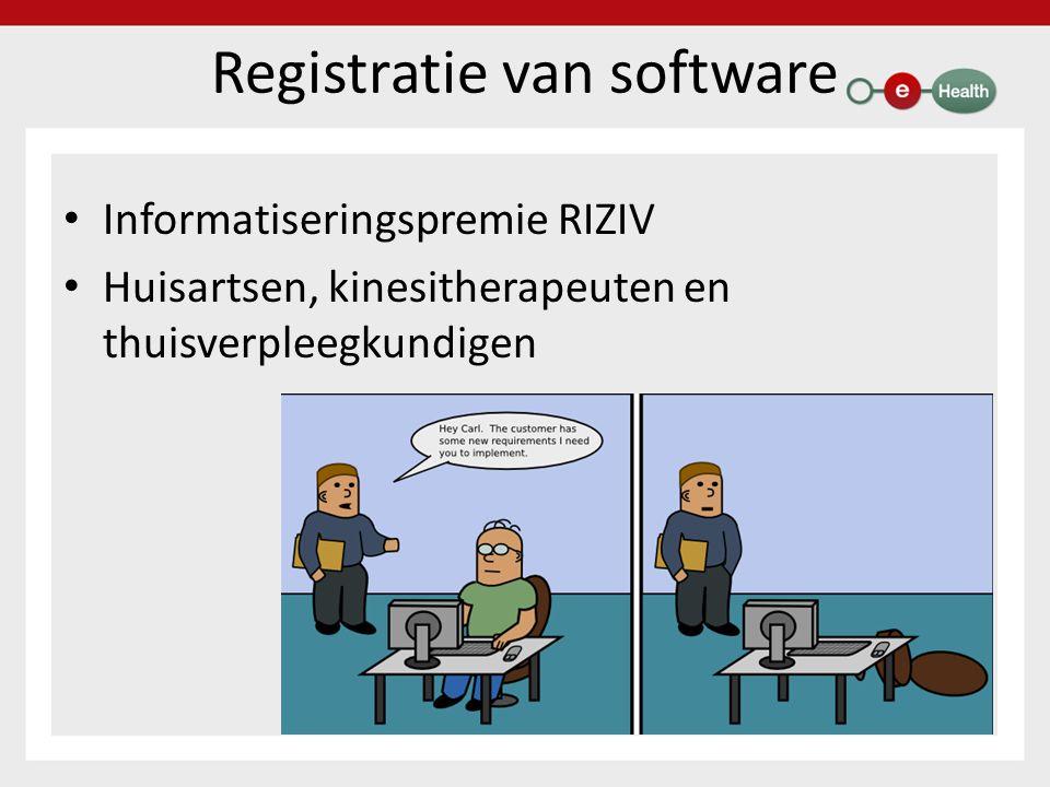 Registratie van software Informatiseringspremie RIZIV Huisartsen, kinesitherapeuten en thuisverpleegkundigen