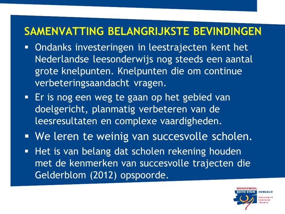 SAMENVATTING BELANGRIJKSTE BEVINDINGEN  Ondanks investeringen in leestrajecten kent het Nederlandse leesonderwijs nog steeds een aantal grote knelpun