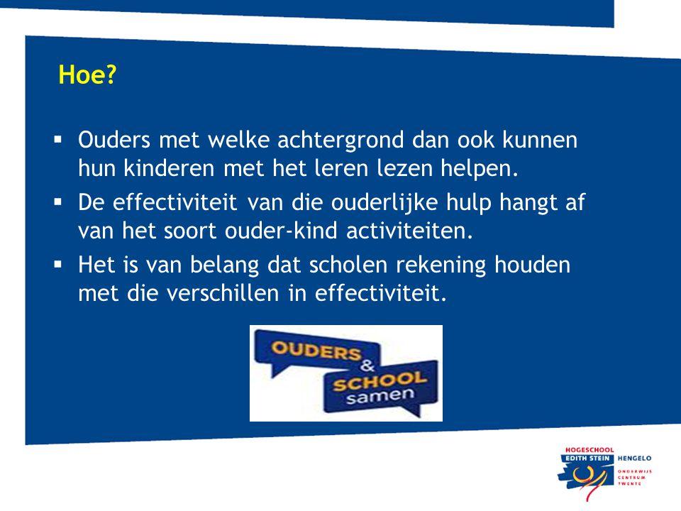 Hoe?  Ouders met welke achtergrond dan ook kunnen hun kinderen met het leren lezen helpen.  De effectiviteit van die ouderlijke hulp hangt af van he